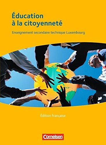 9783064503793: Éducation à la citoyenneté - Édition française. Schülerbuch: Enseignement secondaire technique Luxembourg