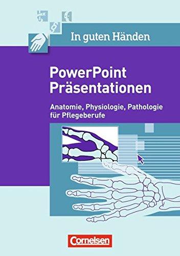 9783064504165: In guten Händen - Pflegeberufe: Anatomie - Physiologie - Pathologie: Präsentationen (Power Point), Arbeitsmaterialien auf CD-ROM