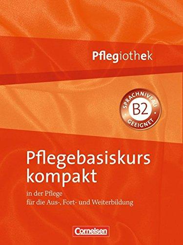 9783064504691: Pflegiothek: Pflegebasiskurs kompakt