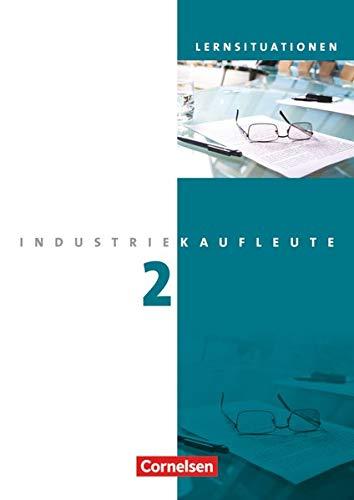 9783064504981: Industriekaufleute 2. Ausbildungsjahr: Lernfelder 6-9. Arbeitsbuch mit Lernsituationen