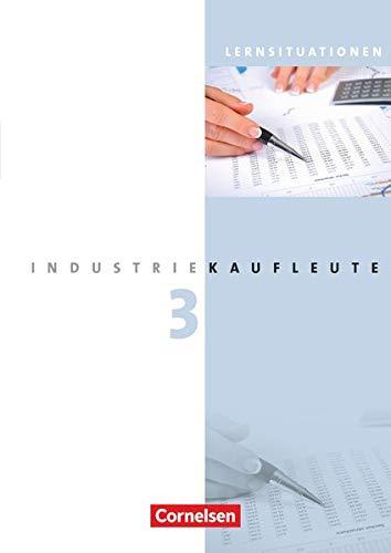 9783064505018: Industriekaufleute - Neubearbeitung / 3. Ausbildungsjahr: Lernfelder 10-12 - Arbeitsbuch mit Lernsituationen
