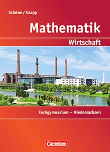 9783064505292: Mathematik - Allgemeine Hochschulreife: Wirtschaft - Niedersachsen - Fachgymnasium: Mathematik Allgemeine Hochschulreife: Wirtschaft. Schülerbuch Niedersachsen