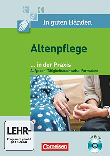 9783064505421: In guten Handen - Altenpflege - Neubearbeitung: Band 1/2 - Praxisaufgaben: CD-ROM fur das 1.-3. Ausbildungsjahr