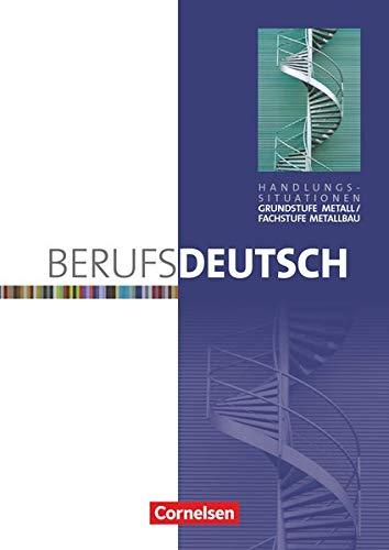 9783064505476: Berufsdeutsch Grundstufe Metall / Fachstufe Metallbau: Arbeitsheft (Handlungssituationen)