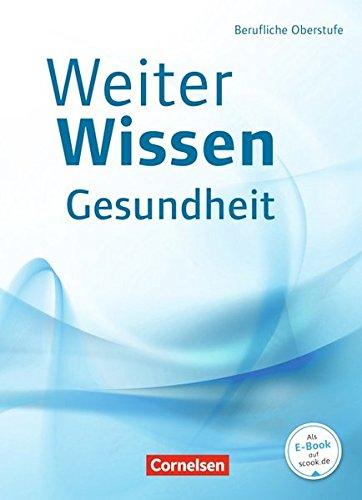 9783064506428: WeiterWissen - Gesundheit und Pflege: Schülerbuch