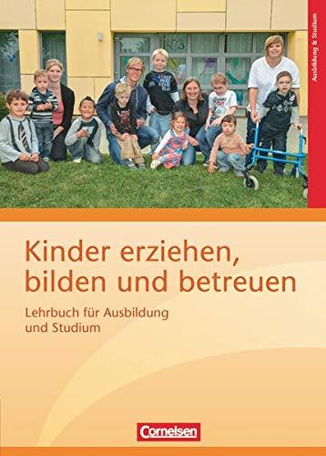9783064506947: Kinder erziehen, bilden und betreuen: Lehrbuch für Ausbildung und Studium
