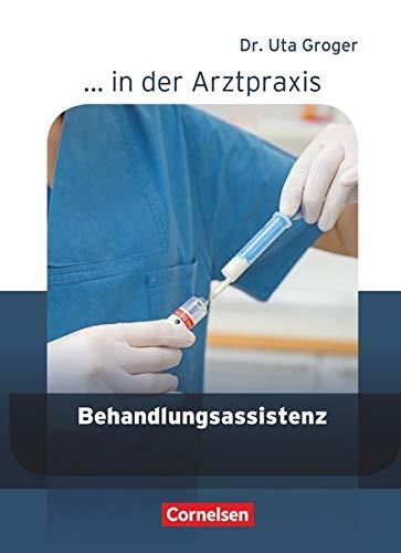 9783064507081: ... in der Arztpraxis. Behandlungsassistenz in der Arztpraxis. Schülerbuch