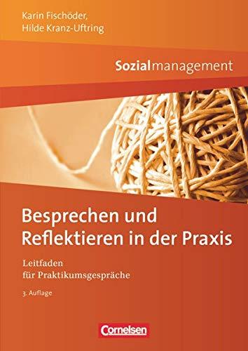 Sozialmanagement: Besprechen und Reflektieren in der Praxis: Leitfaden für Praktikumsgespräche (Paperback) - Karin Fischöder, Hilde Kranz-Uftring