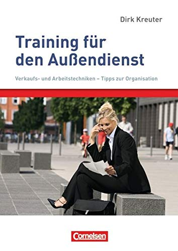 9783064507197: Training für den Außendienst: Verkaufs- und Arbeitstechniken - Tipps zur Organisation