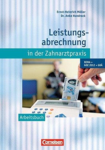 9783064507289: Leistungsabrechnung in der Zahnarztpraxis - Neubearbeitung (mit GOZ 2012). Arbeitsbuch