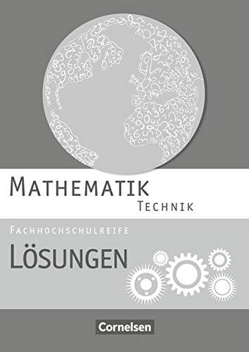 9783064508149: Mathematik Fachhochschulreife Technik. Lösungen zum Schülerbuch