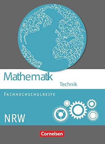 9783064508194: Mathematik Fachhochschulreife Technik Schülerbuch. Nordrhein-Westfalen