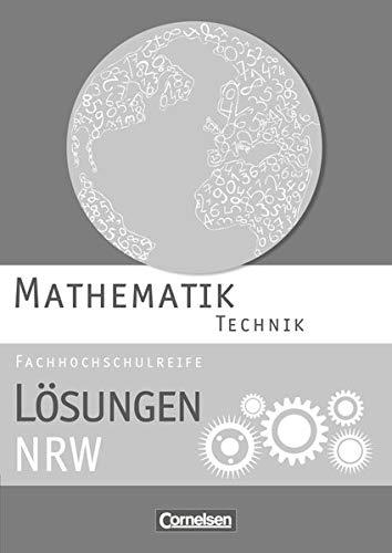 9783064508200: Mathematik Fachhochschulreife Technik. Lösungen zum Schülerbuch Nordrhein-Westfalen