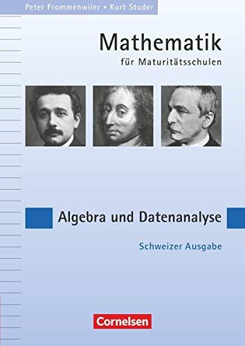 9783064509559: Mathematik für Maturitätsschulen - Deutschsprachige Schweiz / Algebra und Datenanalyse: Eine Aufgabensammlung