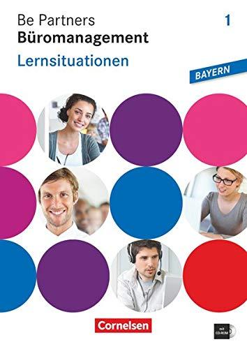 9783064510395: Be Partners - Büromanagement 1. Ausbildungsjahr. Lernsituationen Ausgabe Bayern: Arbeitsbuch mit CD-ROM