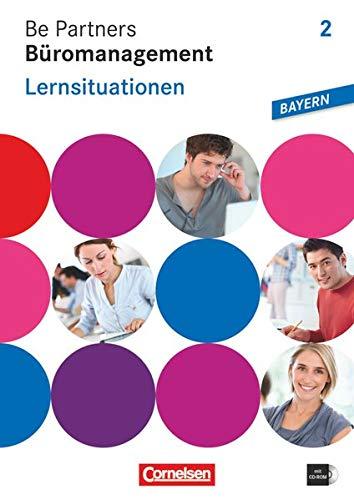 9783064510401: Be Partners - Büromanagement 2. Ausbildungsjahr. Lernsituationen. Arbeitsbuch mit CD-ROM. Ausgabe Bayern