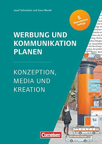9783064512184: Marketingkompetenz: Werbung und Kommunikation planen: Konzeption, Media und Kreation