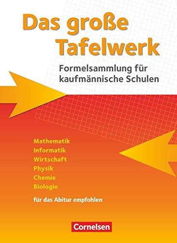 9783064513792: Das große Tafelwerk für kaufmännische Schulen. Schülerbuch: Mathematik, Informatik, Wirtschaft, Physik, Chemie, Biologie