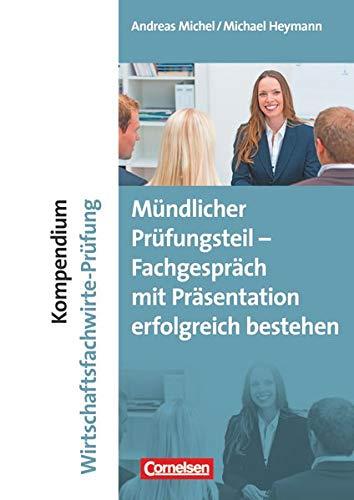 9783064513877: Erfolgreich im Beruf: Kompendium Wirtschaftsfachwirte-Prüfung - mündlicher Teil: Fachgespräch mit Präsentation erfolgreich bestehen