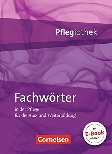 9783064551619: Fachwörter - Pflegiothek: In der Pflege für die Aus- und Weiterbildung