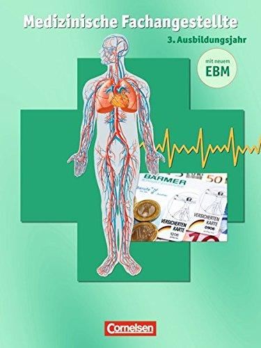9783064557826: Medizinische Fachangestellte 3. Ausbildungsjahr. In der Arztpraxis: Schülerbuch