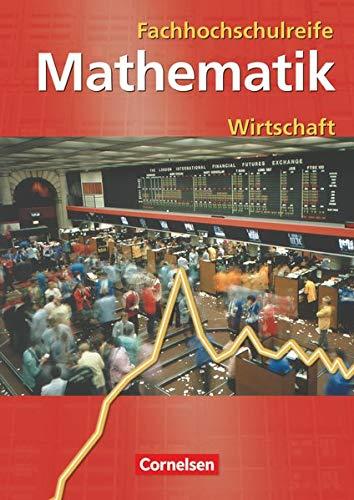9783064558106: Mathematik zur Fachhochschulreife. Kaufmännisch-wirtschaftliche Richtung. Schülerbuch. Neubearbeitung