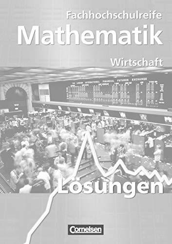 9783064558113: Mathematik zur Fachhochschulreife - Kaufmännische-wirtschaftliche Richtung. Neubearbeitung. Lösungen zum Schülerbuch