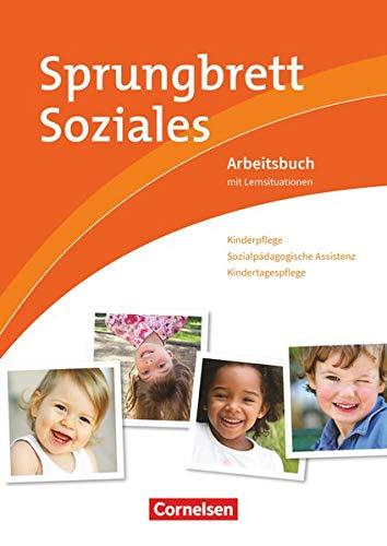 9783064558434: Sprungbrett Soziales. Kinderpflege, Sozialpädagogische Assistenz: Arbeitsbuch mit Lernsituationen