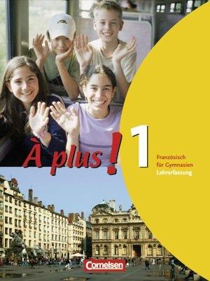 9783065200202: À plus! Band 1. Schülerbuch - Lehrerfassung. Französisch für Gymnasien