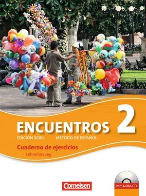Encuentros 2. Cuaderno de ejercicios. Lehrerfassung mit: Cornelsen Schweiz