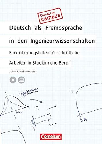 Formulierungshilfen für schriftliche Arbeiten in Studium und Beruf : Cornelsen Campus - Deutsch als Fremdsprache in den Ingenieurswissenschaften - Sigrun Schroth-Wiechert