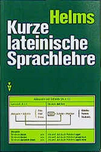 Kurze lateinische Sprachlehre: Helms, Dr. Peter
