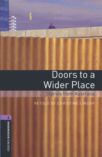 9783068004838: Oxford Bookworms Library: 9. Schuljahr, Stufe 2 - Doors to a Wider Place: Stories from Australia. Reader