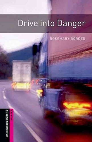 9783068007112: [Oxford Bookworms Library: Starter: Drive into Danger] (By: Rosemary Border) [published: March, 2008]