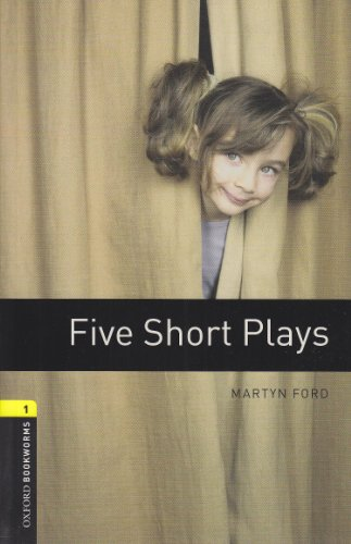 9783068007921: ({OXFORD BOOKWORMS LIBRARY: STAGE 1: FIVE SHORT PLAYS: 400 HEADWORDS}) [{ By (author) Martyn Ford }] on [March, 2008]