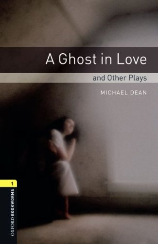 9783068007938: Oxford Bookworms - Playscripts: 6. Schuljahr, Stufe 2 - A Ghost in Love and other Plays: Reader