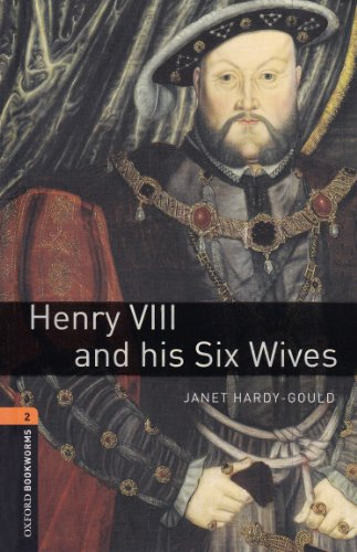 9783068009055: ({OXFORD BOOKWORMS LIBRARY: STAGE 2: HENRY VIII AND HIS SIX WIVES: TRUE STORIES}) [{ By (author) Janet Hardy-Gould }] on [March, 2008]