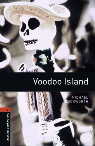 9783068009680: Oxford Bookworms Library: 7. Schuljahr, Stufe 2 - Voodoo Island: Reader