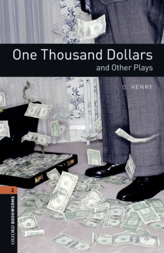 9783068009826: Oxford Bookworms - Playscripts: 7. Schuljahr, Stufe 2 - One Thousand Dollars and Other Plays: Reader