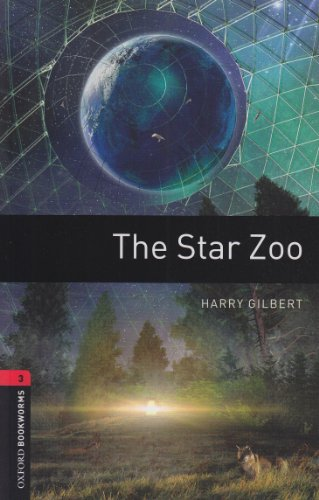 9783068010792: ({OXFORD BOOKWORMS LIBRARY: STAGE 3: THE STAR ZOO: 1000 HEADWORDS}) [{ By (author) Harry Gilbert }] on [March, 2008]