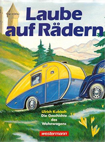 9783075089941: Laube auf Rädern. Die Geschichte des Wohnwagens
