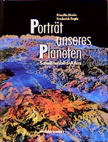 Portrat unseres Planeten. Satellitenbild-Atlas: Strain, Priscilla, &