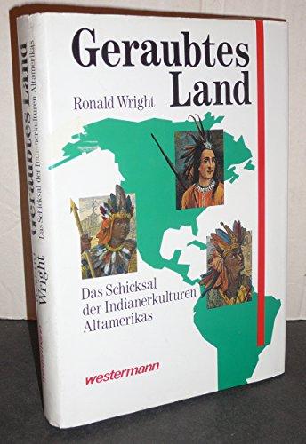 9783075095058: Geraubtes Land. Das Schicksal der Indianerkulturen Altamerikas