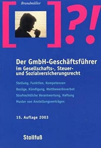 9783083158141: Der GmbH- Geschäftsführer im Gesellschafts-, Steuer- und Sozialversicherungsrecht.
