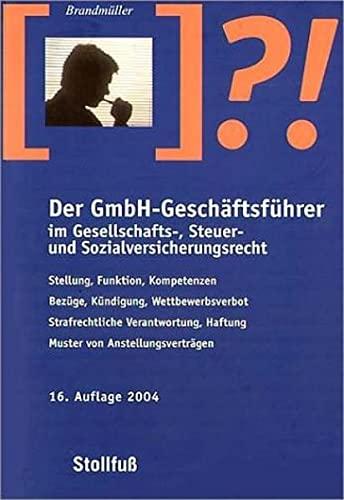 9783083158158: Der GmbH- Geschäftsführer im Gesellschafts-, Steuer- und Sozialversicherungsrecht.