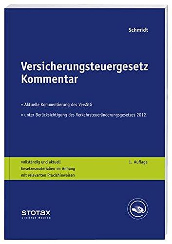 Versicherungsteuergesetz Kommentar: Rolf Schmidt