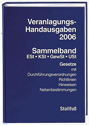 Veranlagungs-Handausgaben 2006 Sammelband. Mit CD-ROM: Bernd Brimmer;Eckhard Dorn;Birgit Huhn;...
