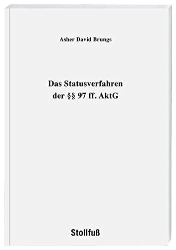 Das Statusverfahren der §§ 97 ff. AktG: Asher David Brungs