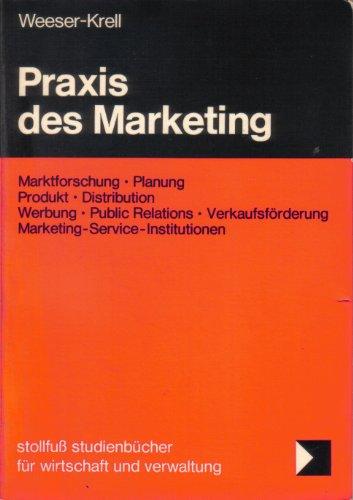 9783084442119: Praxis des Marketing: Marktforschung, Planung, Produkt, Distribution, Werbung, Public Relations, Verkaufsförderung, Marketing-Service-Institutionen ... und Verwaltung ; Bd. 21) (German Edition)
