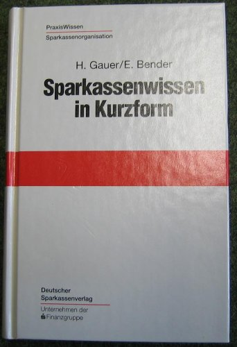 9783093010804: Sparkassenwissen in Kurzform. Taschenbuch für Geldberater und Servicekräfte bei Sparkassen